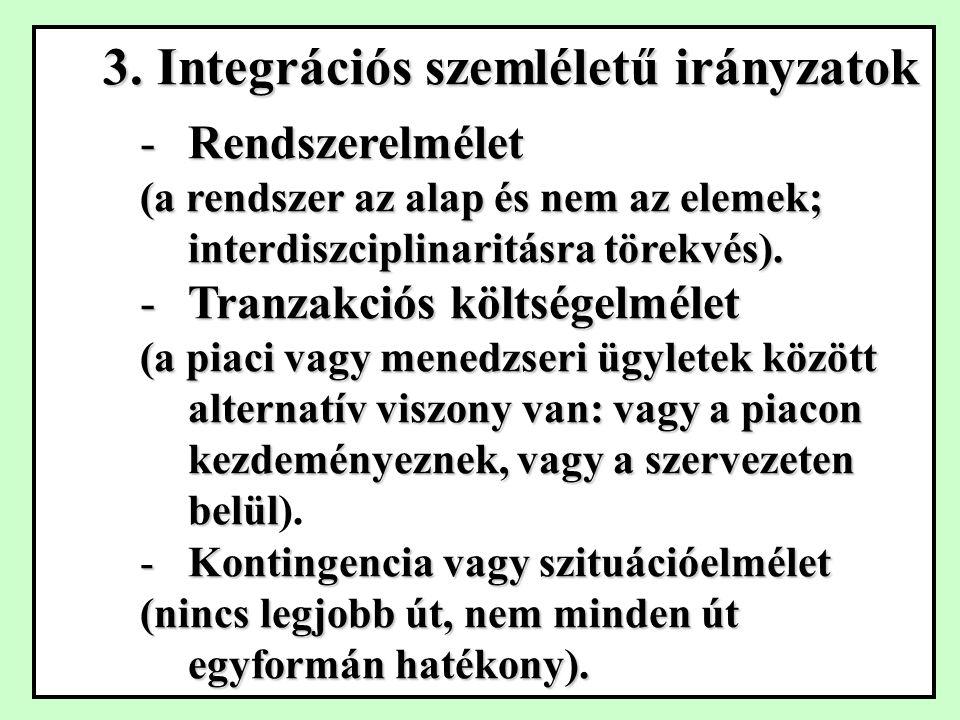 3.Integrációs szemléletű irányzatok 3.