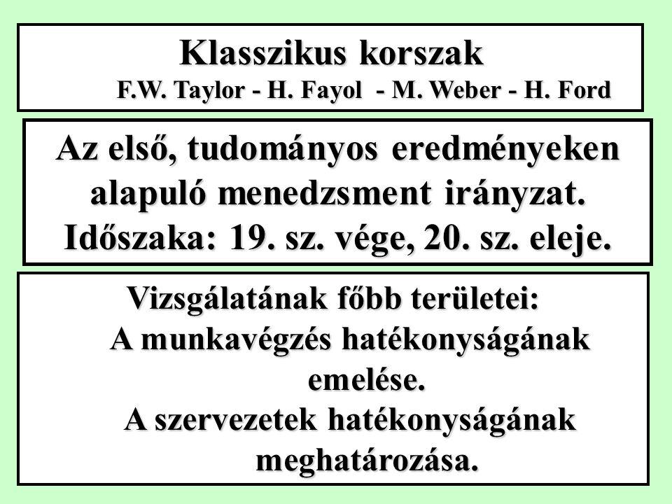 """Klasszikus korszak/1. Taylor és a """"Taylorizmus (máig is ható nagy befolyás!)"""