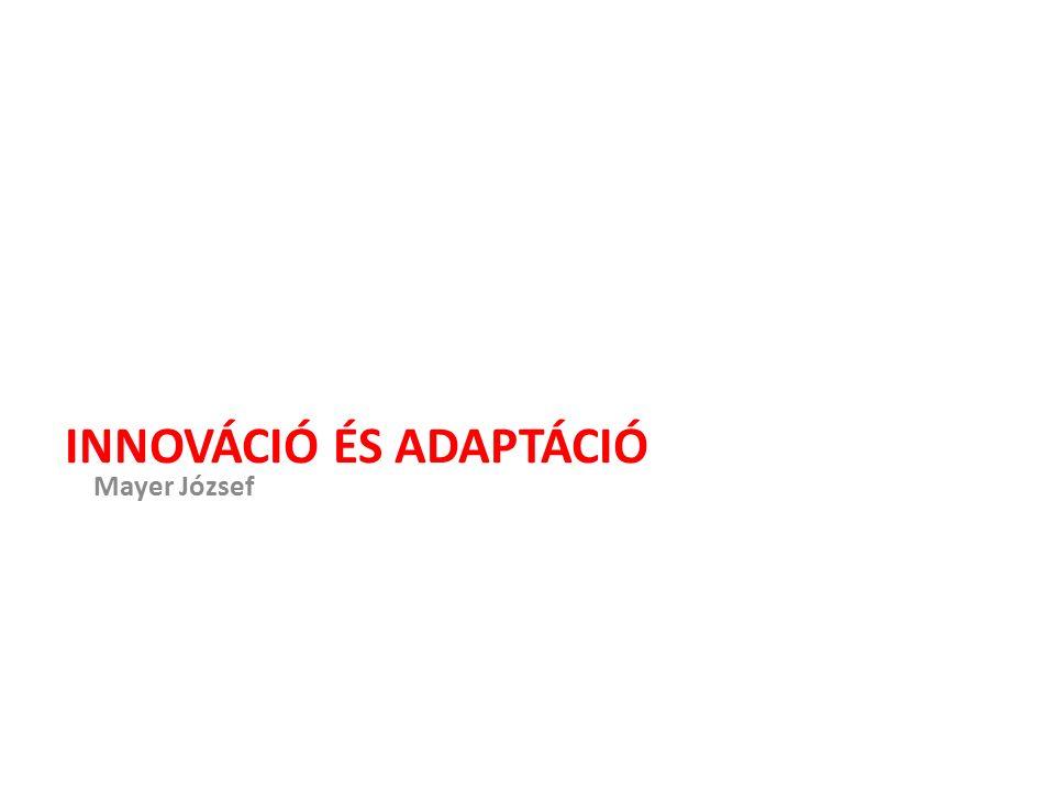 Szervezeti innováció Új szervezeti megoldás alkalmazása szervezetben vagy külső kapcsolatokban.