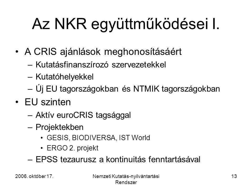 2006. október 17.Nemzeti Kutatás-nyilvántartási Rendszer 13 Az NKR együttműködései I.