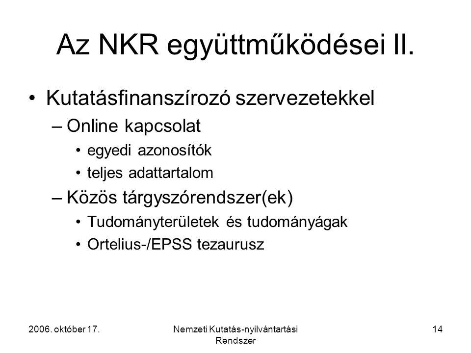 2006. október 17.Nemzeti Kutatás-nyilvántartási Rendszer 14 Az NKR együttműködései II.