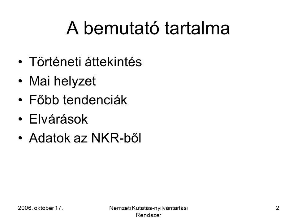 2006.október 17.Nemzeti Kutatás-nyilvántartási Rendszer 13 Az NKR együttműködései I.