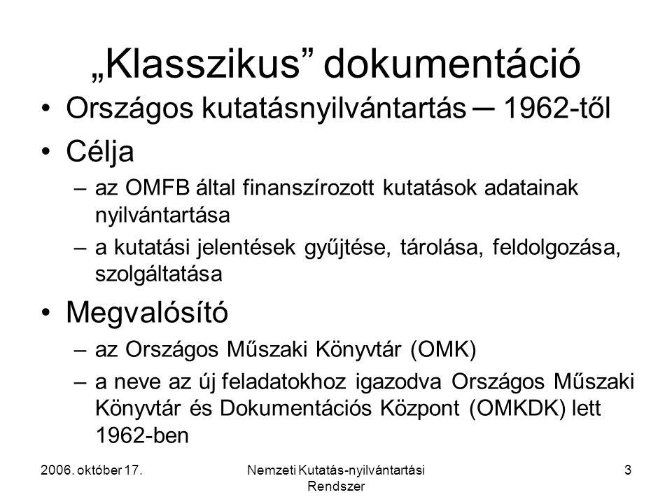 2006.október 17.Nemzeti Kutatás-nyilvántartási Rendszer 14 Az NKR együttműködései II.