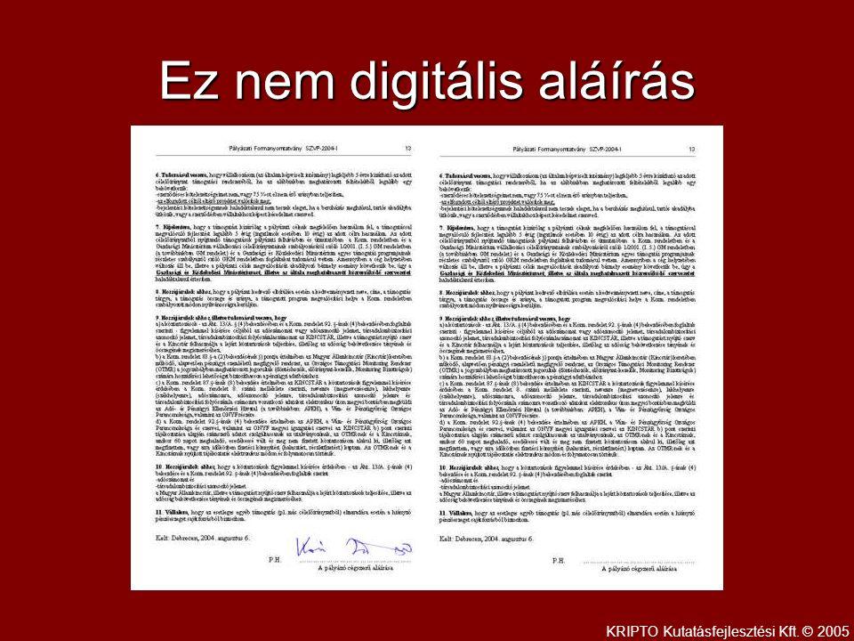 Ez nem digitális aláírás KRIPTO Kutatásfejlesztési Kft. © 2005