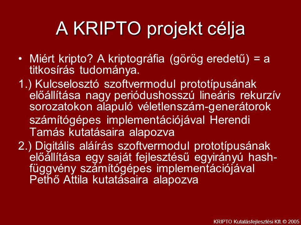 Szimmetrikus titkosítás titkos kulcs titkos üzenet A kulcs - megfejthetetlen legyen - a felhasználókhoz biztonságosan eljuttatható legyen (kulcselosztás) KRIPTO Kutatásfejlesztési Kft.