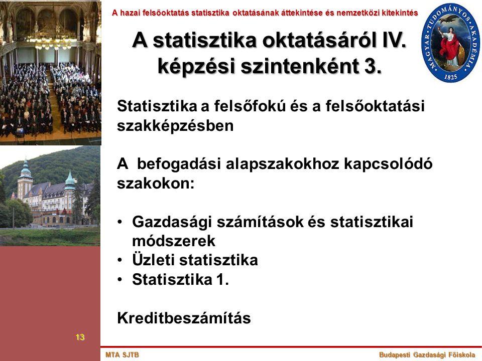 A hazai felsőoktatás statisztika oktatásának áttekintése és nemzetközi kitekintés A hazai felsőoktatás statisztika oktatásának áttekintése és nemzetkö