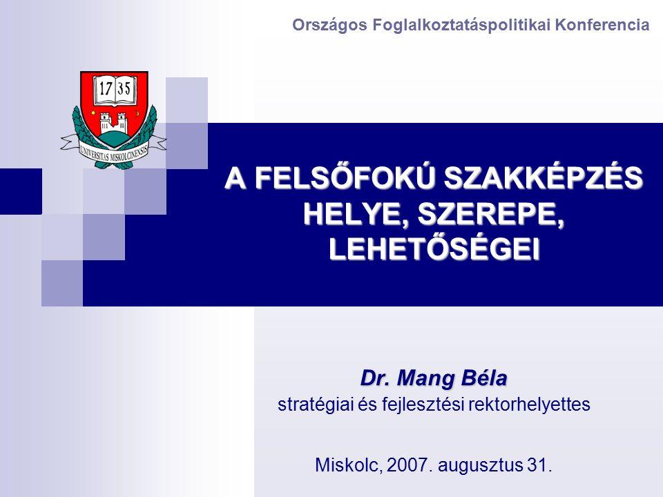 A FELSŐFOKÚ SZAKKÉPZÉS HELYE, SZEREPE, LEHETŐSÉGEI Dr.