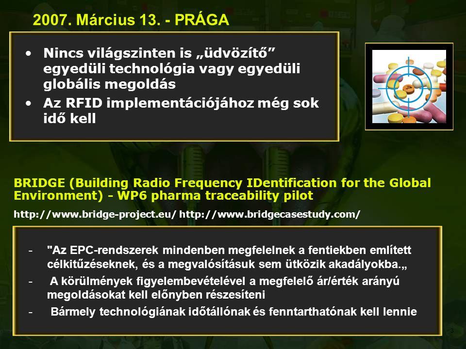 """Nincs világszinten is """"üdvözítő egyedüli technológia vagy egyedüli globális megoldás Az RFID implementációjához még sok idő kell 2007."""