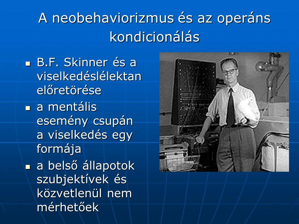 A neobehaviorizmus és az operáns kondicionálás B.F.