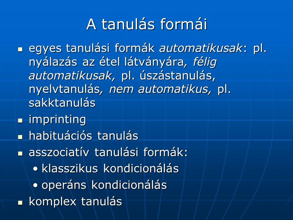 A tanulás formái egyes tanulási formák automatikusak: pl.