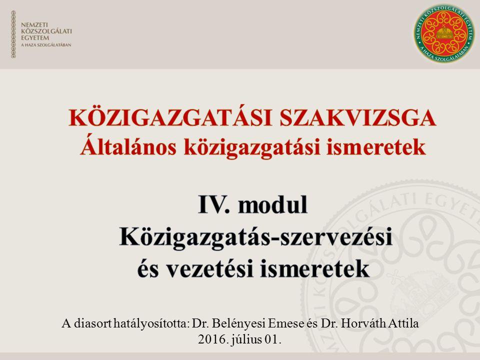 A diasort hatályosította: Dr. Belényesi Emese és Dr. Horváth Attila 2016. július 01.
