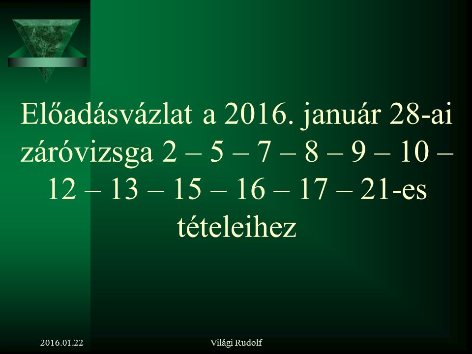 Világi Rudolf A kiválasztás eredményességének kontrollja 2016.01.22