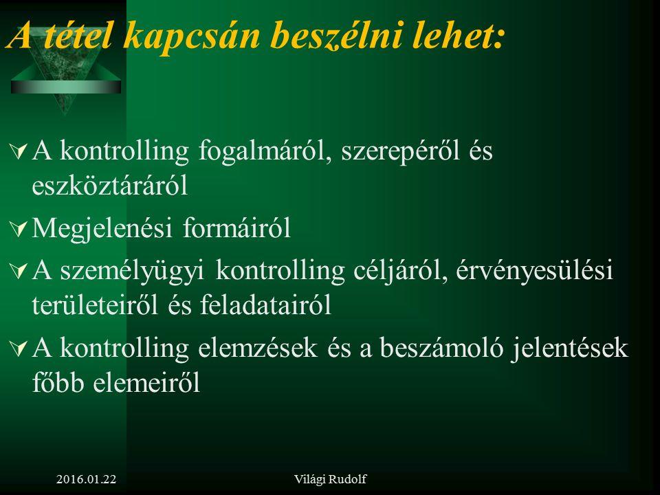 2016.01.22Világi Rudolf 10. tétel Ismertesse a személyügyi kontrolling célját és feladatait, a tervezés, az információellátás és az ellenőrzés terület
