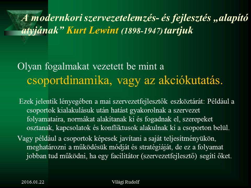 Szervezetfejlesztés története az ősember megjelenésétől napjaink modern munkaszervezetéig 2016.01.22Világi Rudolf