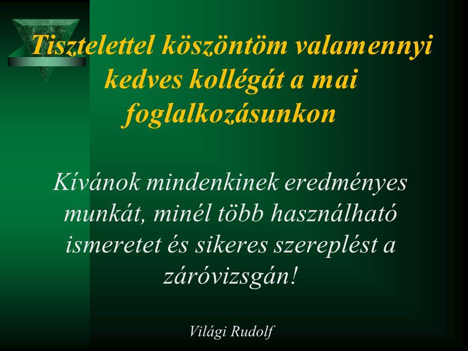 Világi Rudolf Irodalom a témakör feldolgozásához: Dr.