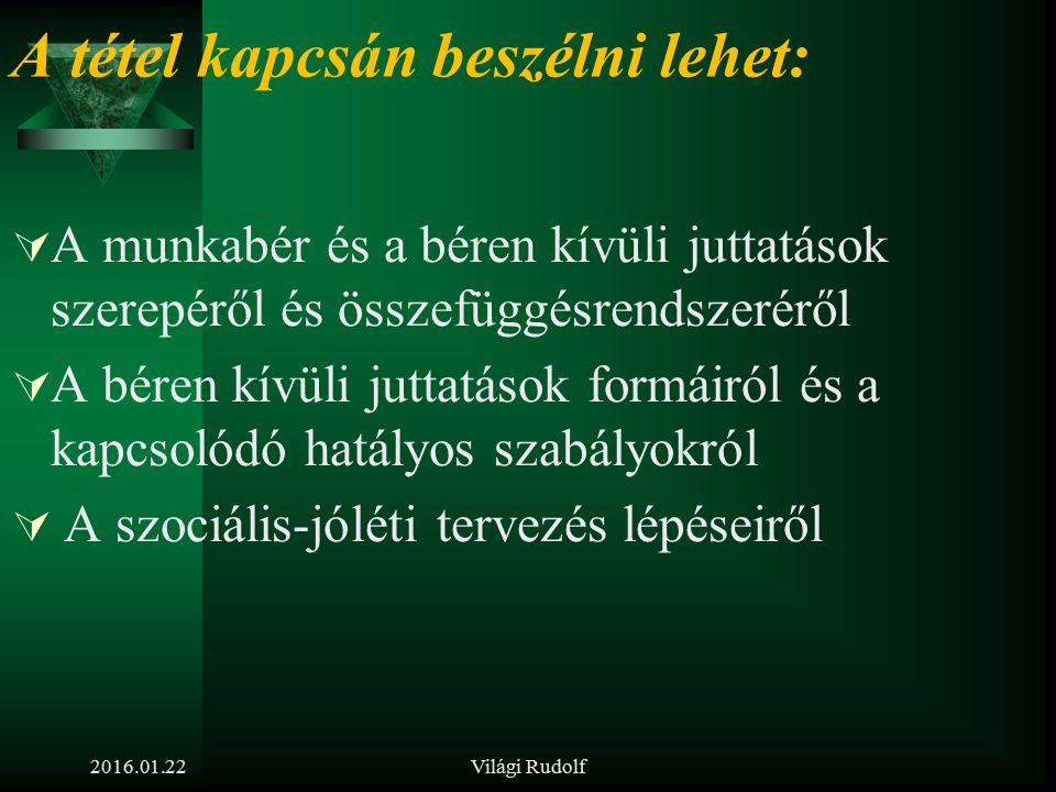 2016.01.22Világi Rudolf 16. tétel Mutassa be a béren kívüli juttatások ösztönzésben betöltött szerepét, ismertesse a béren kívüli juttatások fajtáit,