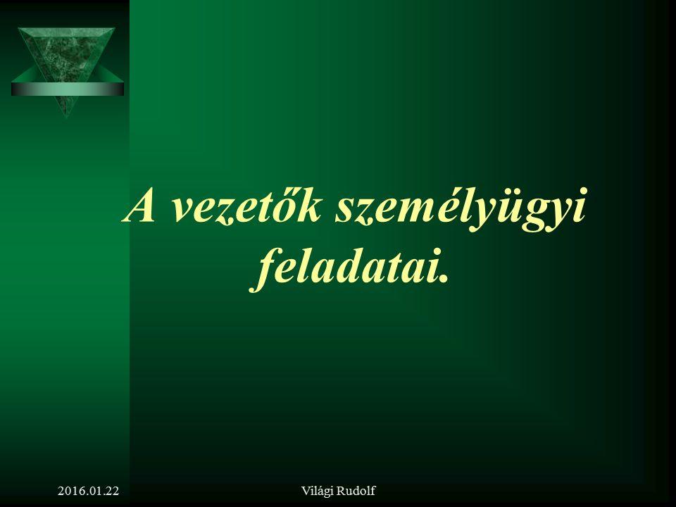 Világi Rudolf A mestervezető tízparancsolata, melyet William D. Hitt szedett csokorba: 2016.01.22