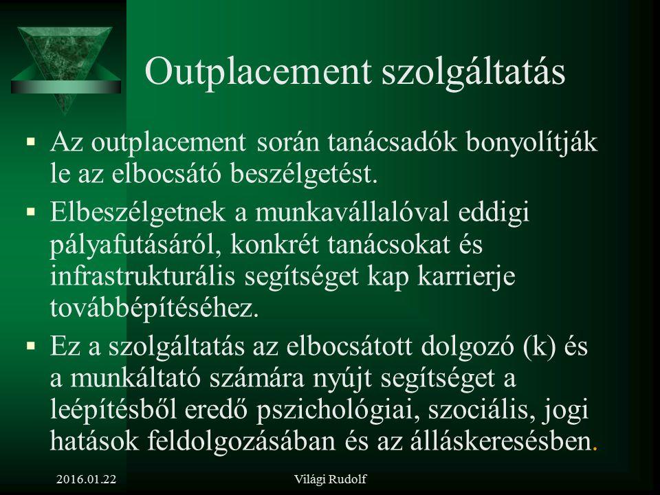 Az outplacement eredete Az outplacement ez a majd fél évszázados múltra visszatekintő módszer ezt próbálja megvalósítani. A módszer Amerikában születe