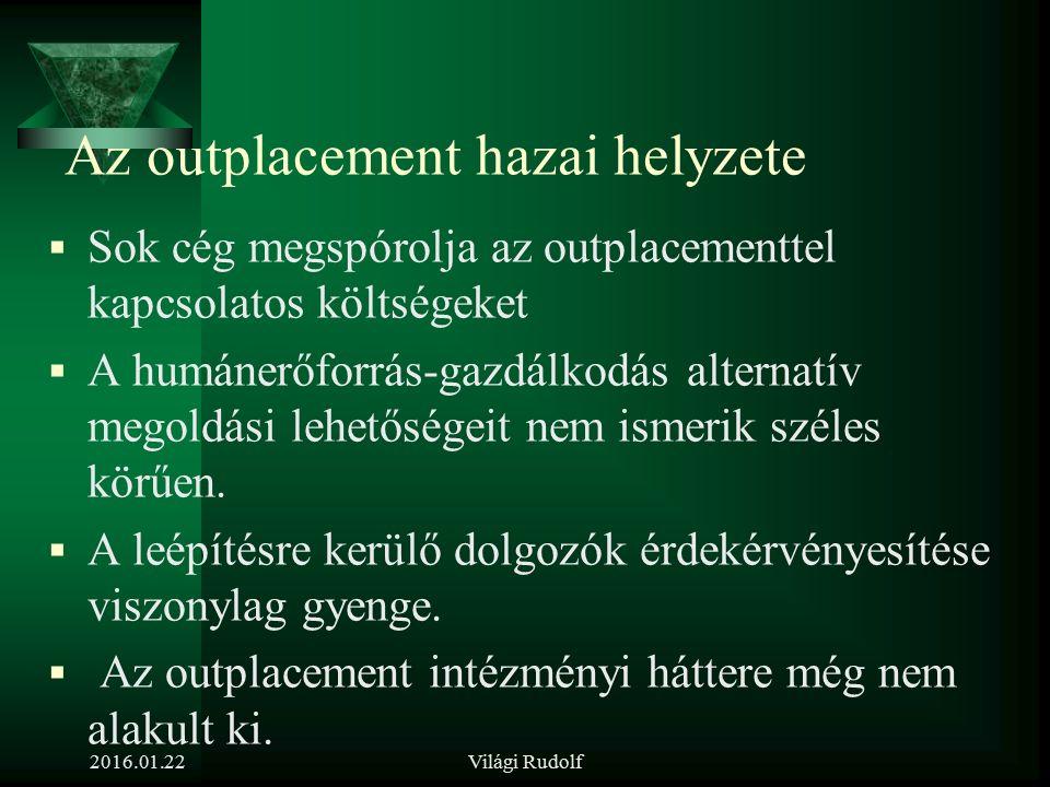 Outplacement jellemzői  Az outplacement szolgáltatás lényege:  segíteni a munkáltatót (megfelelő, humánus, törvényes és a lehető legkevesebb konflik