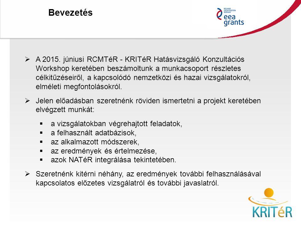 Bevezetés KRITéR Projektzáró Rendezvény 2015. december 8., Budapest  A 2015. júniusi RCMTéR - KRITéR Hatásvizsgáló Konzultációs Workshop keretében be