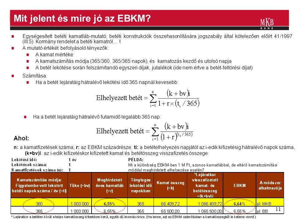 11 Mit jelent és mire jó az EBKM.