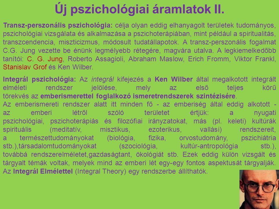 Új pszichológiai áramlatok II. Transz-perszonális pszichológia: célja olyan eddig elhanyagolt területek tudományos, pszichológiai vizsgálata és alkalm