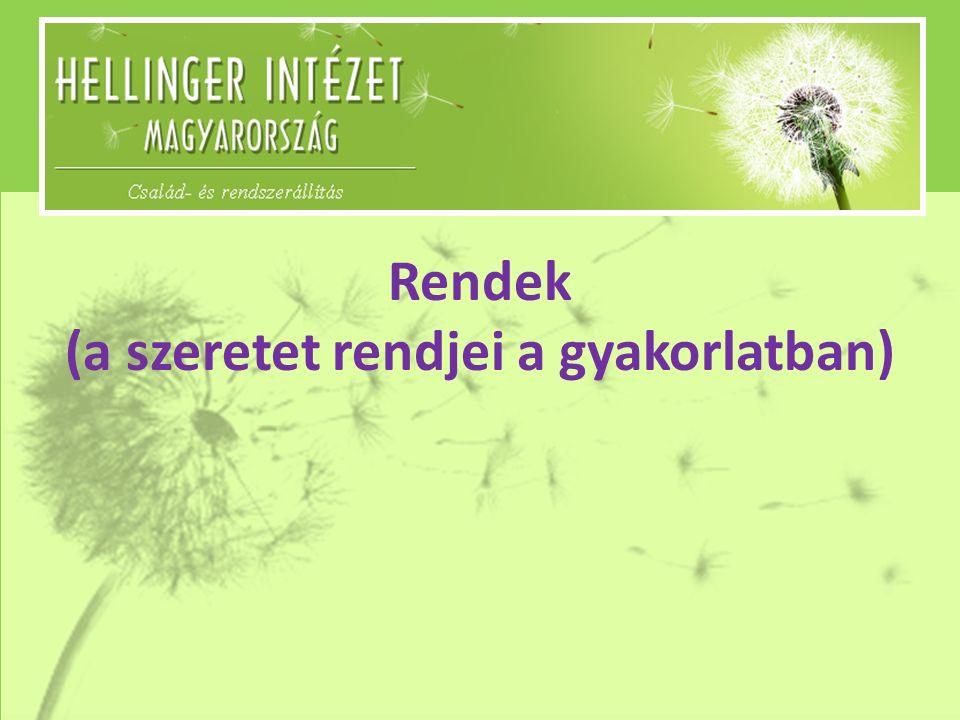 Rendek (a szeretet rendjei a gyakorlatban)