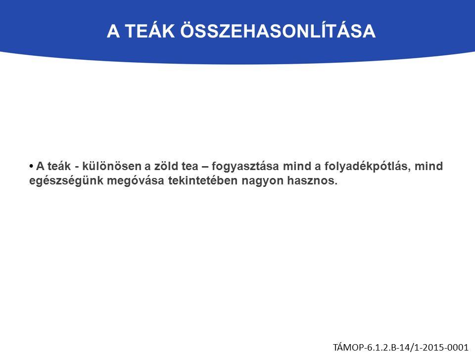 A teák - különösen a zöld tea – fogyasztása mind a folyadékpótlás, mind egészségünk megóvása tekintetében nagyon hasznos.