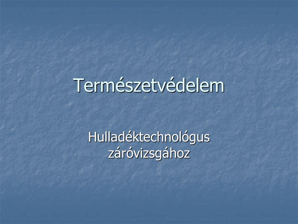 Természetvédelem Hulladéktechnológus záróvizsgához