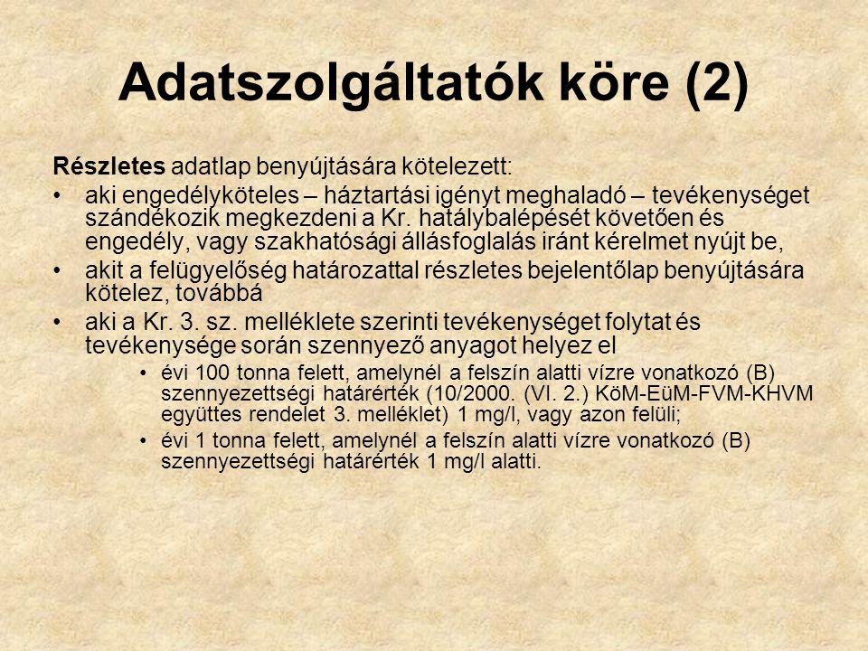 Adatszolgáltatók köre (2) Részletes adatlap benyújtására kötelezett: aki engedélyköteles – háztartási igényt meghaladó – tevékenységet szándékozik megkezdeni a Kr.