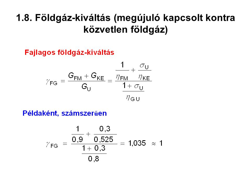 1.8. Földgáz-kiváltás (megújuló kapcsolt kontra közvetlen földgáz)