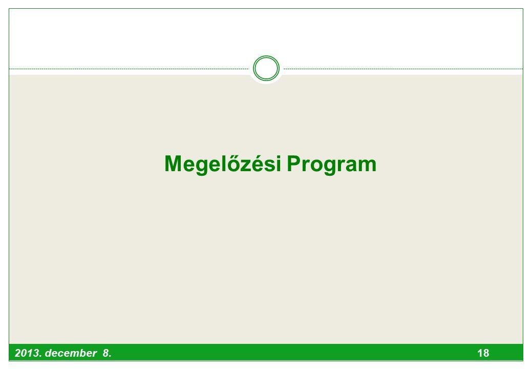 2013. december 8. 18 Megelőzési Program