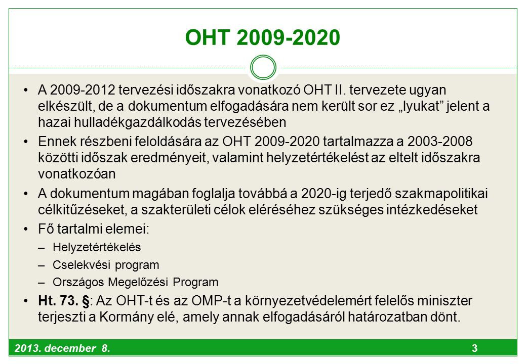 2013.december 8. 3 OHT 2009-2020 A 2009-2012 tervezési időszakra vonatkozó OHT II.