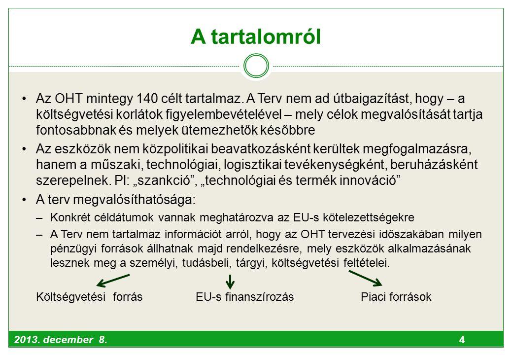 2013. december 8. 4 A tartalomról Az OHT mintegy 140 célt tartalmaz.