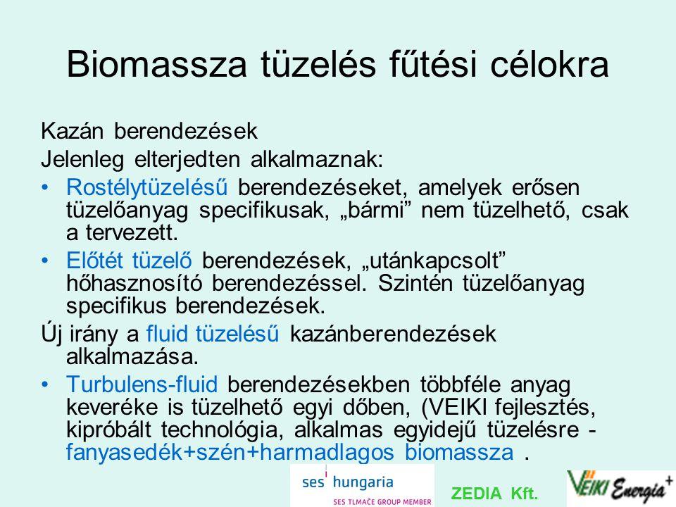 Biomassza tüzelés fűtési célokra Kazán berendezések Jelenleg elterjedten alkalmaznak: Rostélytüzelésű berendezéseket, amelyek erősen tüzelőanyag speci