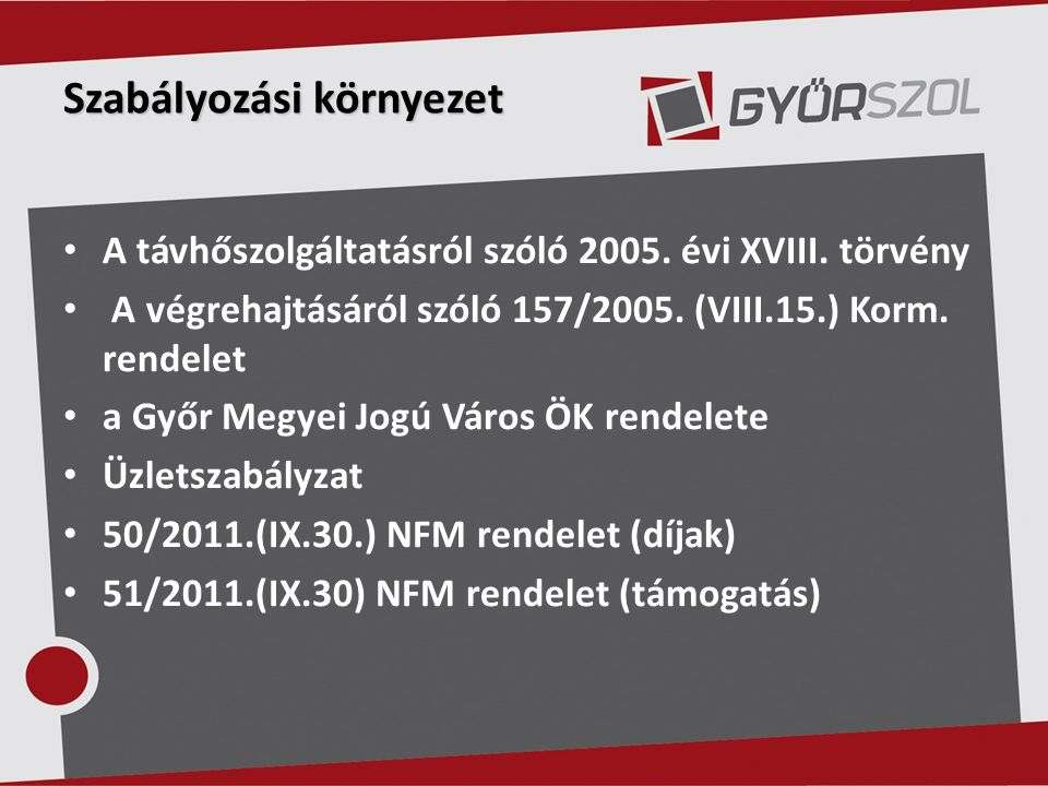 Szabályozási környezet A távhőszolgáltatásról szóló 2005.