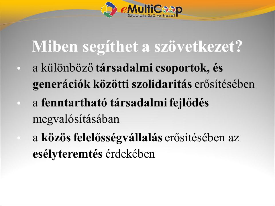 Szövetkezet megalakítása A eMultiCoop Szociális Szövetkezet 2008.
