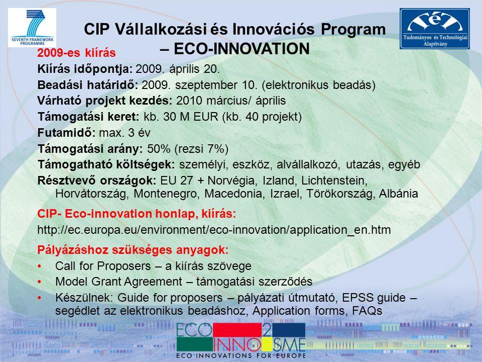 CIP Vállalkozási és Innovációs Program – ECO-INNOVATION 2009-es kiírás Kiírás időpontja: 2009.