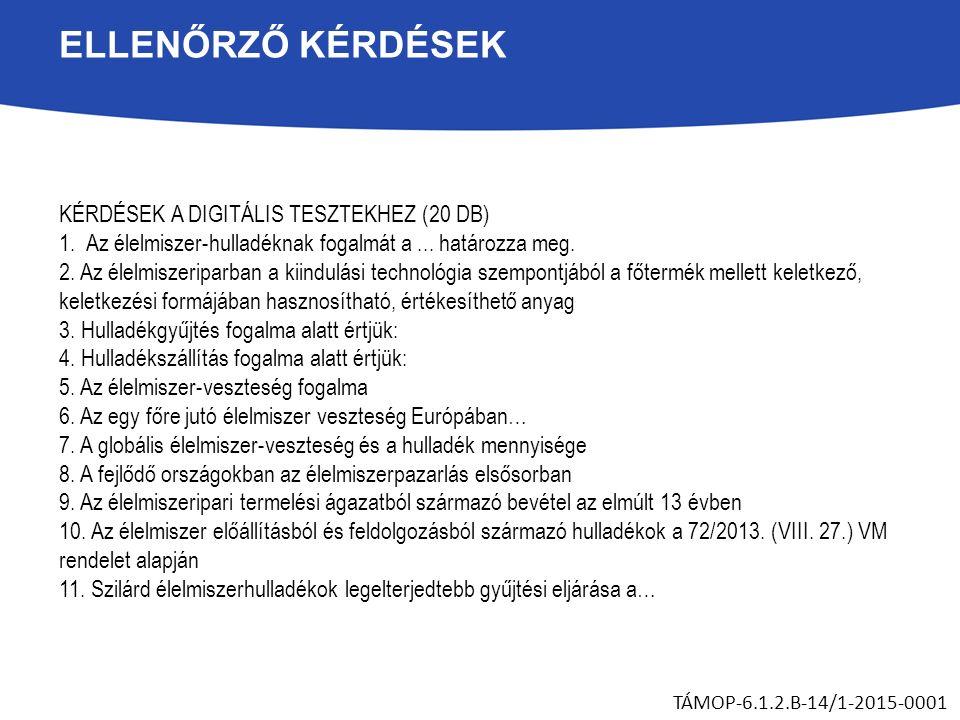 ELLENŐRZŐ KÉRDÉSEK KÉRDÉSEK A DIGITÁLIS TESZTEKHEZ (20 DB) 1.