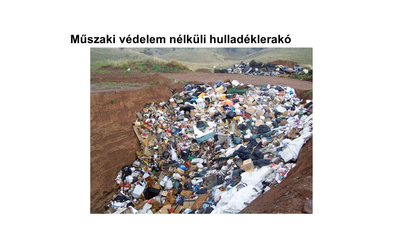 Műszaki védelem nélküli hulladéklerakó