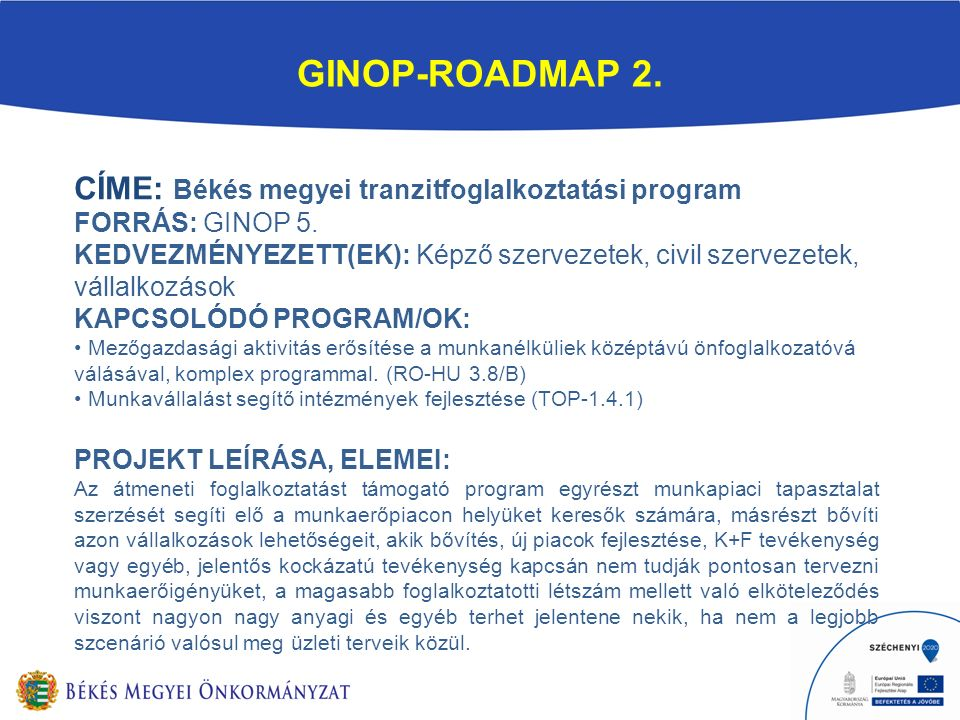 GINOP-ROADMAP 2. CÍME: Békés megyei tranzitfoglalkoztatási program FORRÁS: GINOP 5.