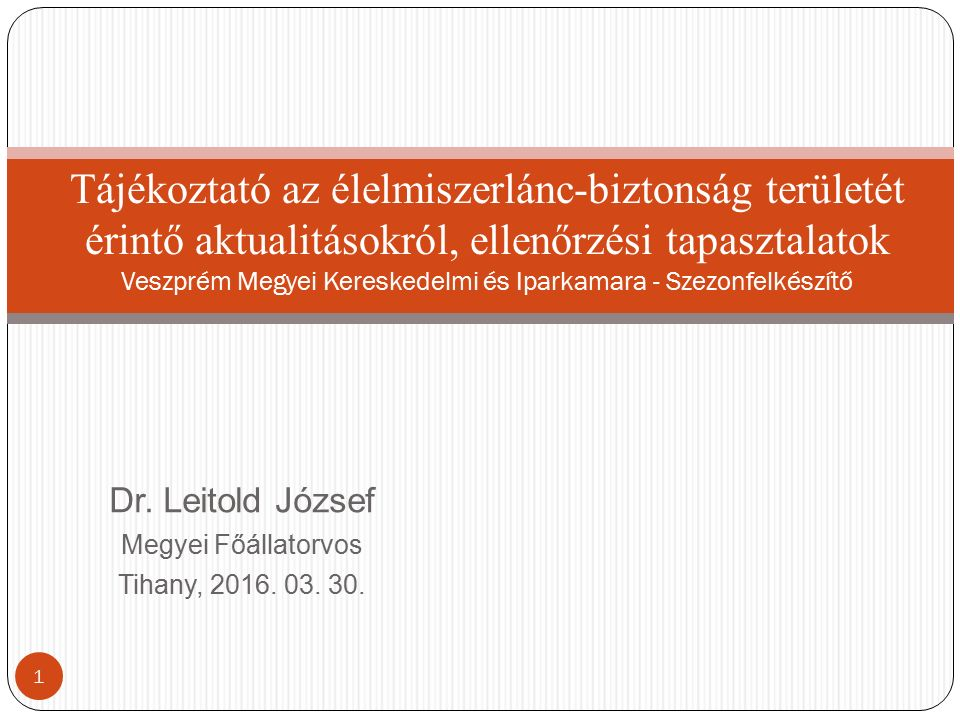 Dr. Leitold József Megyei Főállatorvos Tihany, 2016.