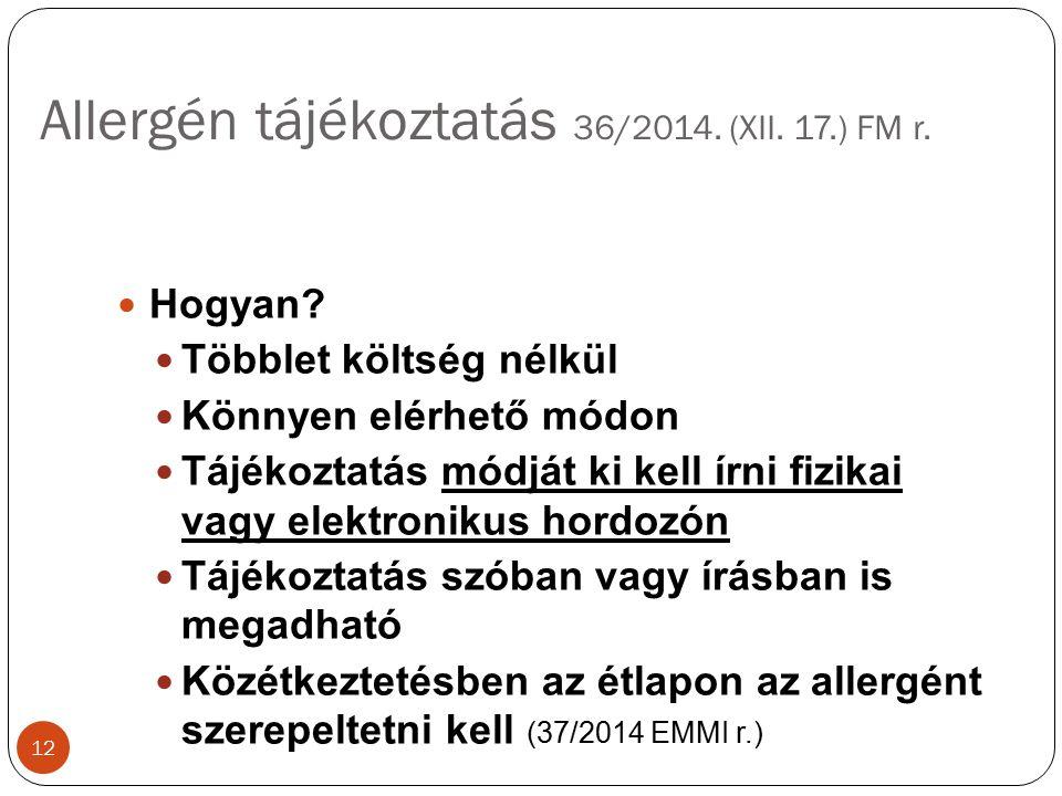 Allergén tájékoztatás 36/2014. (XII. 17.) FM r. Hogyan.