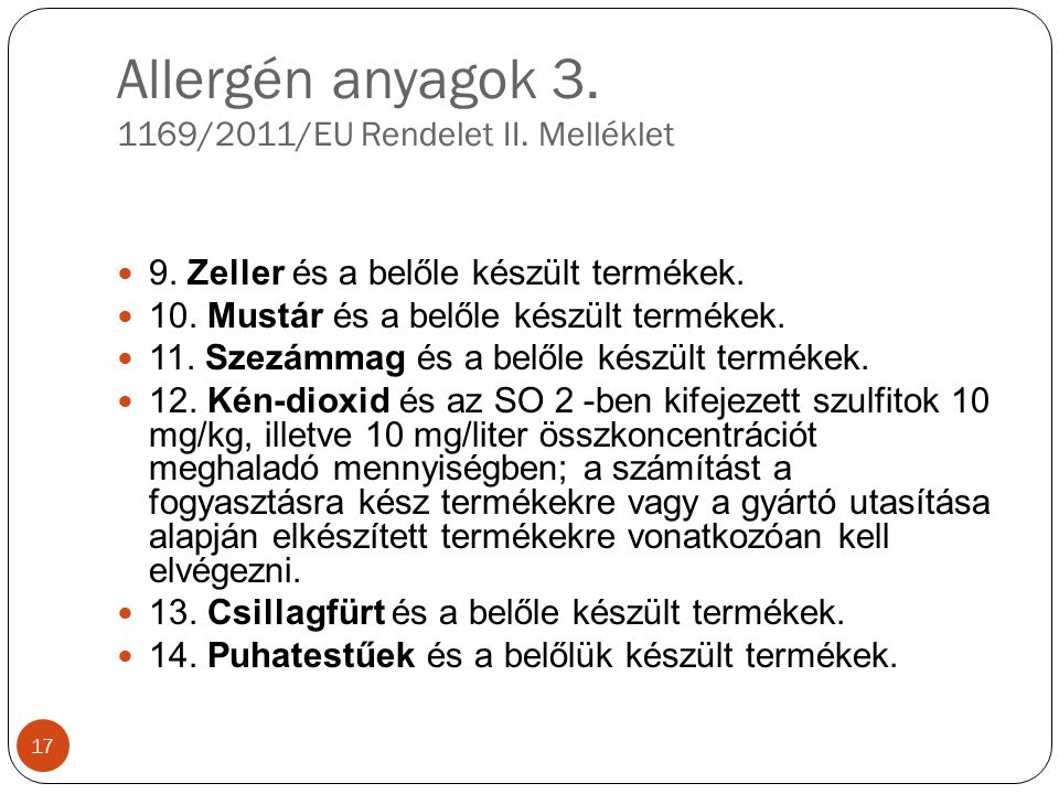 Allergén anyagok 3. 1169/2011/EU Rendelet II. Melléklet 9.