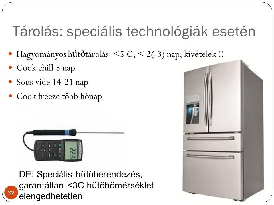 Tárolás: speciális technológiák esetén Hagyományos h ű t ő tárolás <5 C; < 2(-3) nap, kivételek !.