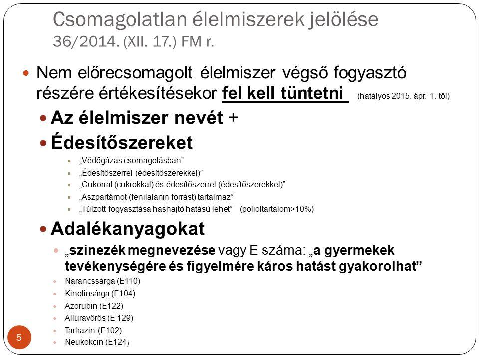 Csomagolatlan élelmiszerek jelölése 36/2014. (XII.