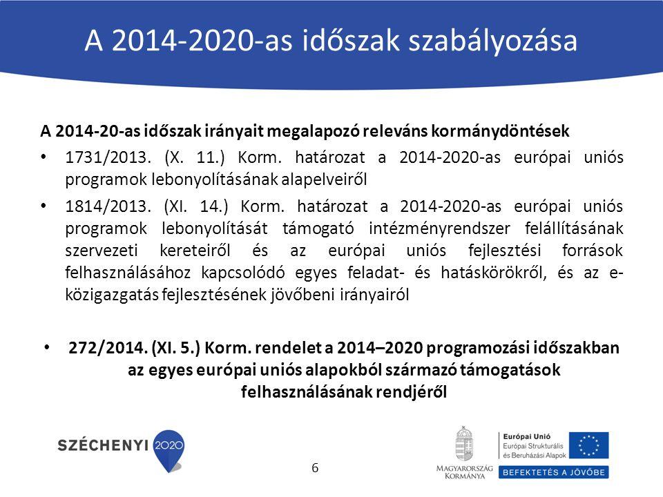 A 2014-2020-as időszak szabályozása A 2014-20-as időszak irányait megalapozó releváns kormánydöntések 1731/2013.