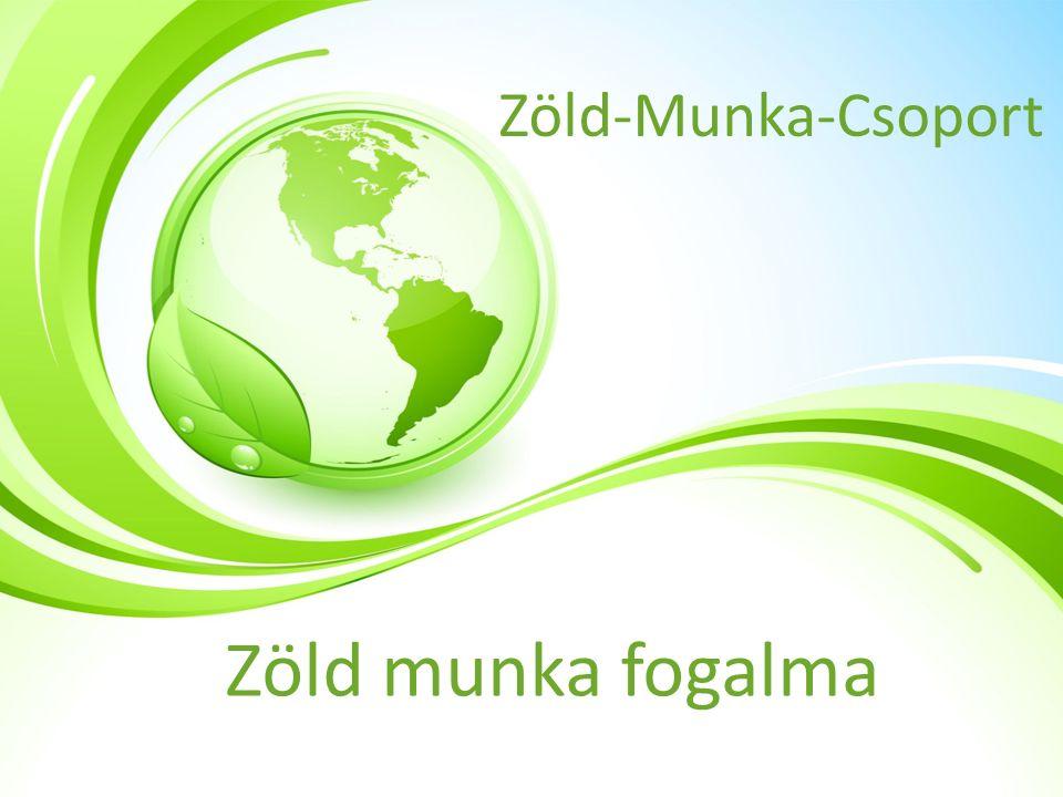 Zöld-Munka-Csoport Zöld munka fogalma