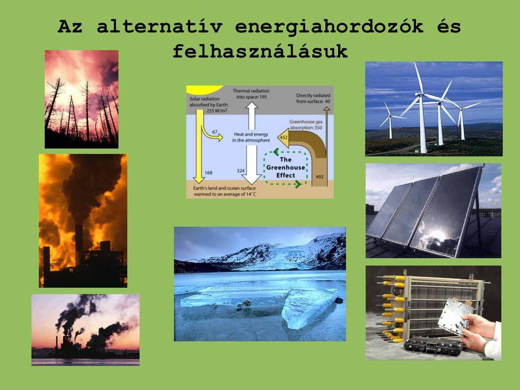 Hagyományos energiahordozók és környezetszennyezés ● Fosszilis tüzelőanyagok (szén, gáz, kőolaj) ● A fosszilis tüzelőanyagok elégetésével legkönnyebb energiát nyerni (áramtermelés, közlekedés, fűtés) ● Problémák: fejlődéssel növekvő energiaigény, véges készletek, környezetszennyező égéstermékek, melyek megváltoztatják a Föld klímáját ● Ezen égető problémák megoldást sürgetnek: alternatív energiahordozók