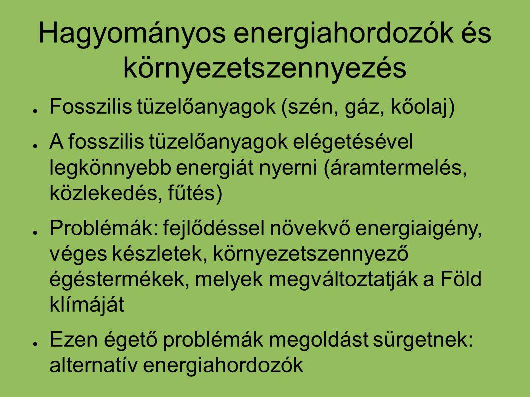Hagyományos energiahordozók és környezetszennyezés ● Fosszilis tüzelőanyagok (szén, gáz, kőolaj) ● A fosszilis tüzelőanyagok elégetésével legkönnyebb